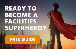 Become a Facilities Superhero