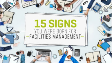 15 Signs You Were Born For Facilities Management