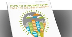 How to Innovate in FM: Over 100 Tips and Solutions